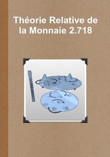 Théorie Relative de la Monnaie 2.718